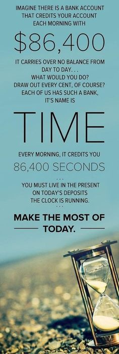 TIME QUOTES - Every morning, Life credits you 86,400 seconds. Live in the present on Today's Deposits. The Clock is Running. ♥ MAKE THE MOST OF TODAY! Try This Simple System That Helped Give Me The Freedom To Travel Every Month And Purse My Passions: https://successrx.leadpages.net/pinterest-travel/ #success #time #quotes #inspirational