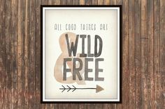 INSTANT DOWNLOAD All Good Things Are WIld and Free hand painted watercolor print. Rustic modern baby boy, nursery decor, nursery wall art on Etsy, $5.00