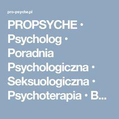 PROPSYCHE • Psycholog • Poradnia Psychologiczna • Seksuologiczna • Psychoterapia • Bydgoszcz