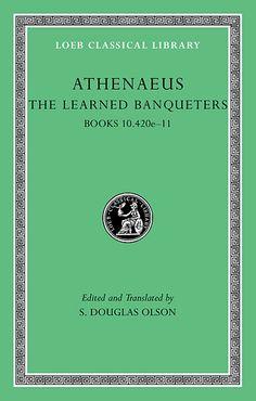 LCL :274   The Learned Banqueters, Volume V: Books 10.420e-11 —    Athenaeus, S. Douglas Olson | Harvard University Press