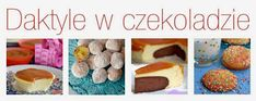 daktyle w czekoladzie No Bake Cherry Cheesecake, Polish Recipes, Polish Food, Pineapple Recipes, Pan Dulce, Desserts To Make, Biscuit Cookies, Tortellini, Sweet Bread