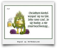 pobudka na wesoło potworek.com Funny Thoughts, More Than Words, Romantic Quotes, Man Humor, Funny Moments, Motto, Sentences, Funny Tshirts, Quotations
