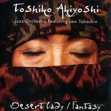 Toshiko Akiyoshi Jazz Orchestra – Desert Lady / Fantasy