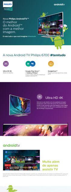 Nova Philips AndroidTV¿ O melhor do Android¿ com a melhor imagem. Desfrute de cada detalhe com uma qualidade de imagem excepcional, quatro vezes mais que as TVs convencionais Full HD. É mais resolução, para mais detalhes e uma imagem com incrível realismo. Do HD ao 4K, a qualidade de imagem das TVs Philips é inquestionável. Gosta de filme? Séries? Games? Vídeos? Não importa o qual for seu conteúdo favorito, ele estará na sua Android TV¿, para você assistir na hora e do jeito que quiser. A...