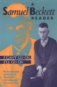 I Can't Go On, I'll Go On: A Samuel Beckett Reader (Beckett, Samuel) by [Beckett, Samuel]