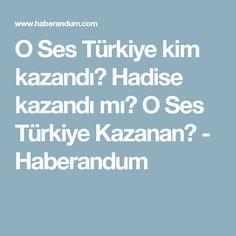 O Ses Türkiye kim kazandı? Hadise kazandı mı? O Ses Türkiye Kazanan? - Haberandum