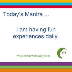 Today's #Mantra. . . I am having fun experiences daily. #affirmation #trainyourbrain
