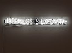 RISD Museum: Alejandro Diaz, American, b. Happiness Is Expensive, White neon mounted on clear Plexiglas. x 160 x cm x 63 x 4 inches). Helen M.
