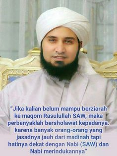 14 Habib Ali Zaenal Abidin Al Jufri Ideas Quotes Islamic Quotes Alhamdulillah