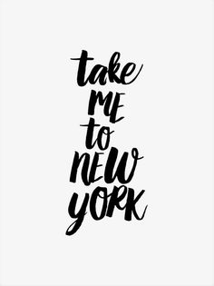 Take me to New York.