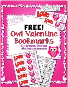 "Free+Owl+Valentine+Bookmarks+for+Valentine's+Day+-+UPDATED!""Love+is+Owl+You+Need""+Valentine's+Day+bookmarks+-+includes+one+full-color+page+with+five+bookmarks+per+page+AND+a+black/white+page+kids+can+color.+I+also+added+a+""To/From""+page+for+double-sided+printing+(optional)."