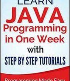 Java: Learn Java Programming In One Week With Step By Step Tutorials PDF