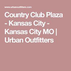 Country Club Plaza - Kansas City - Kansas City MO | Urban Outfitters