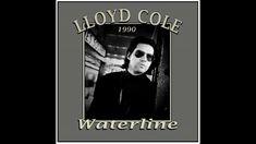Lloyd Cole - Waterline (1990) Sounds Great, Foreign Language, Lp, Music, Youtube, Poster, Musica, Musik, Muziek