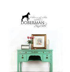 Doberman Pinscher A house is not a home Vinyl by MommyofTyDesigns, $18.00
