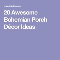 20 Awesome Bohemian Porch Décor Ideas