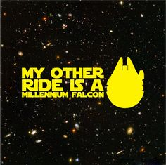 Star Wars My Other Ride Is A Millenium Falcon Vinyl Decal - car / laptop / wall. $5.00, via Etsy.