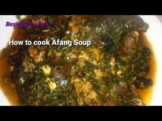 Enaworld: How to Prepare Afang Soup Nigerian food All Nigerian Recipes, Nigerian Food, Smoked Fish, Yams, Natural Remedies, Soup, Restaurant, Stuffed Peppers, Meat