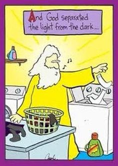 Light from Dark.  I will need this in my laundry room to make washing laundry feel more holy.