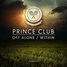 Prince Club - Off Alone / Whitin