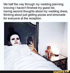 Me half the way through my wedding planning, knowing I haven't finished my guest list, having second thoughts about my wedding dress, thinking aboutjust getting pizzas and lemonade for evewone at the reception. Funny Wedding Meme, Wedding Humor, Wedding Guest List, Funny Faces, Love Life, Popular Memes, Lemonade, Wedding Planning, Reception