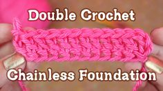 Double Crochet Chainless Foundation Tutorial - best one I found for me, simple, short, pleasant.  A+ :)