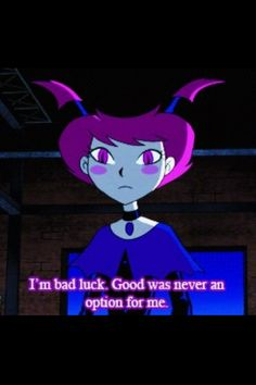 """""""I'm bad luck, good was never an option for me."""" -Jinx from Teen Titans"""