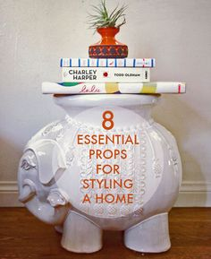 THE 8 ESSENTIAL PROPS FOR STYLING