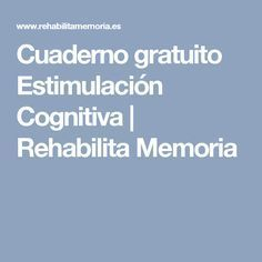 Cuaderno gratuito Estimulación Cognitiva | Rehabilita Memoria Ocupational Therapy, Aphasia Therapy, Speech Therapy, Brain Memory, Brain Gym, News Health, Yoga For Kids, Teaching Strategies, My Teacher
