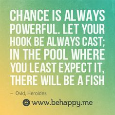 chance is always powerful #behappy