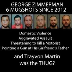 George Zimmerman: domestic violence, aggravated assault, threatening to kill a motorist, pointing a gun at his girlfriend's father. Trayvon Martin: walking at night while wearing a sweatshirt. Who's the thug?