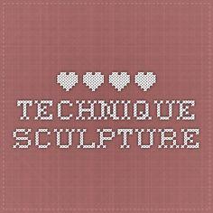 **** Technique sculpture