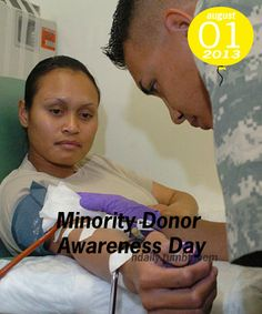 August 1, 2013 is National Minority Donor Awareness Day in the US! Go to www.healthaware.org for link to more information. Link