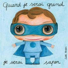 """Tableau d'Isabelle Kessedjian """"Quand je serai grand, je serai super"""" - Le Coin des Créateurs"""