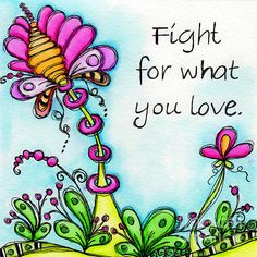 """Fight For What You Love"" by Debi Payne Designs"