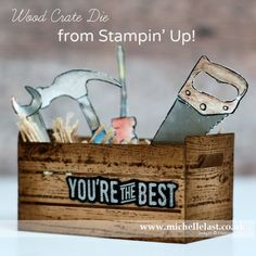 Father's Day – Nailed It from Stampin' Up! + new Wood Crate Framelits