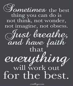 Best thing---don't worry!
