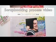 Scrapbooking process video ++ Oh happy day ++ - YouTube