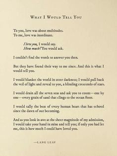 If you only had let me, This is how much I could have loved you... -Lang Leav