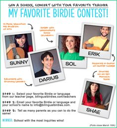 ♥ ♥ WIN A FREE CONCERT AT YOUR SCHOOL! ♥ ♥     Who's your Favorite Birdie?  Email us with your school and favorite teacher for a chance to win a free school concert with them and the Birdies Band! (info [at] bilingualbirdies [dot] com)