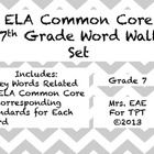 Key words related to ELA Common Core Standards for 7th grade -- ready to print and post!    Each word is tied to the standard(s) it relates to.    Post...