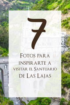 Guía para visitar el Santuario de las Lajas en Colombia + Fotos Colombia Travel, Thing 1, Travel Tips, Places To Visit, Letters, America, Koh Tao, Popular, Sea Level
