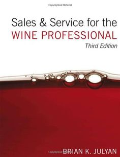 Sales and Service for the Wine Professional -- Want to know more, click on the image.  This link participates in Amazon Service LLC Associates Program, a program designed to let participant earn advertising fees by advertising and linking to Amazon.com.