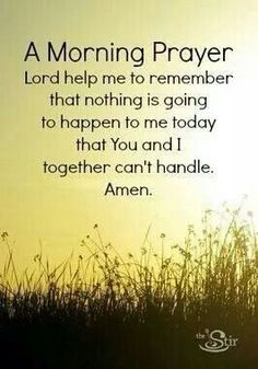 Morning Prayer - Wisdom Quotes - BrowseQuotes.