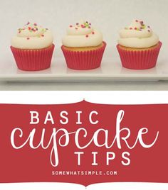 Basic cupcake tips - these are perfect! Cant wait to bake cupcakes and use these ideas.