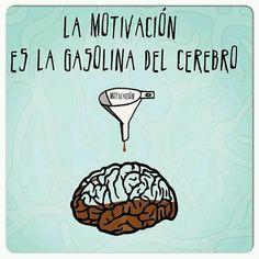 La #motivación es la gasolina del cerebro