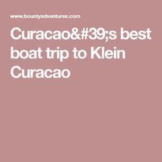 Curacao's best boat trip to Klein Curacao