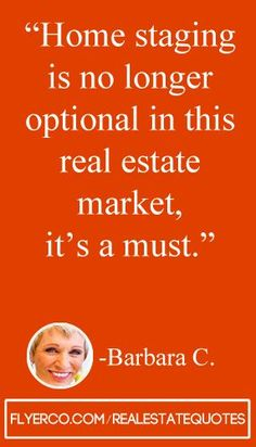 Home staging is no longer an option in this real estate market, it's a must. #realestate real estate quote #realtor http://flyerco.com http://flyerco.com/realestatequotes