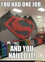 Image result for you had one job and nailed it superhero cans