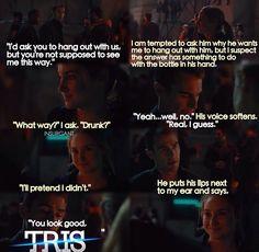"""""""You look good Tris"""""""